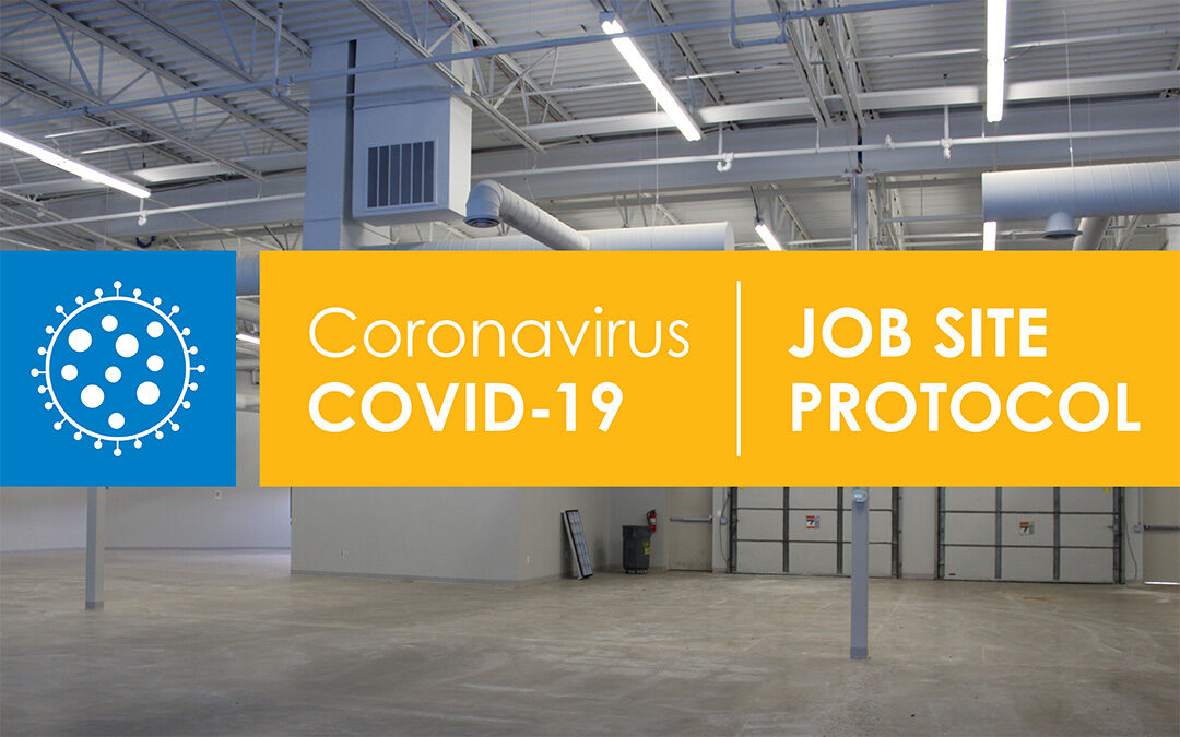 COVID-19 Job Site Protocol: Keeping Our Team and Project Partners Safe